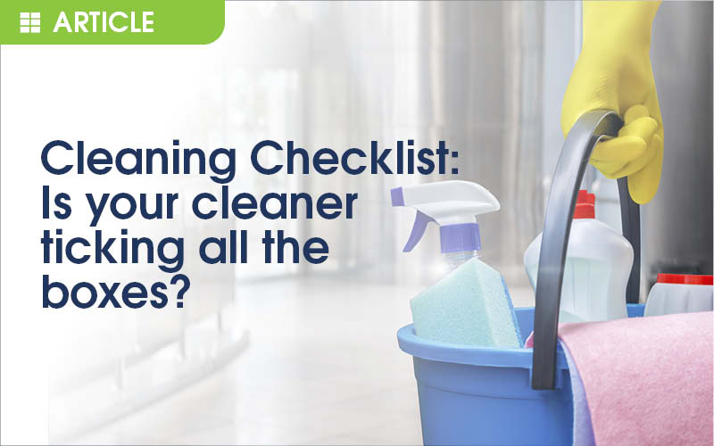 Cleaning Checklist: Is your cleaning provider ticking all the right boxes?