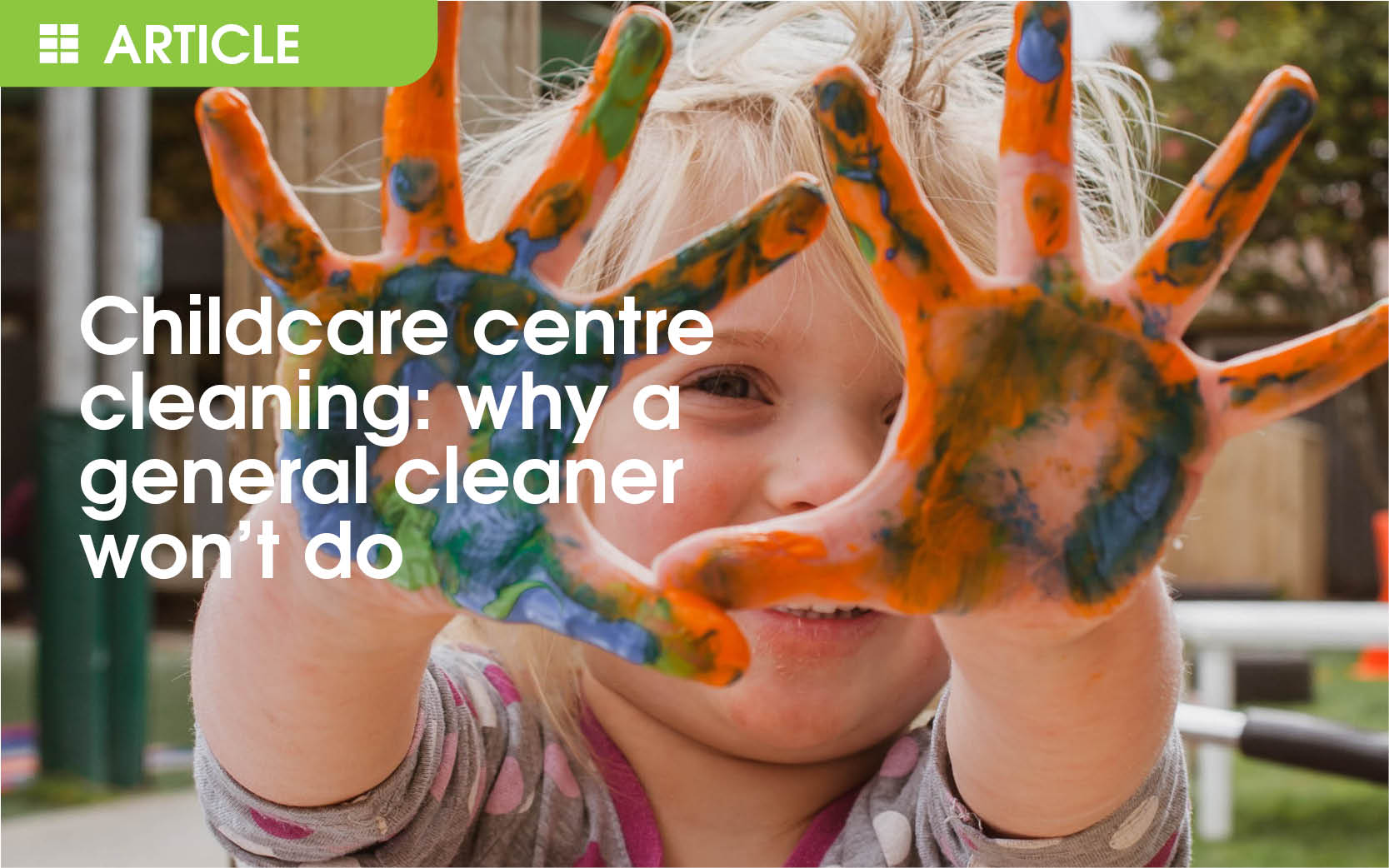 Childcare centre cleaning: why a general cleaner won't do