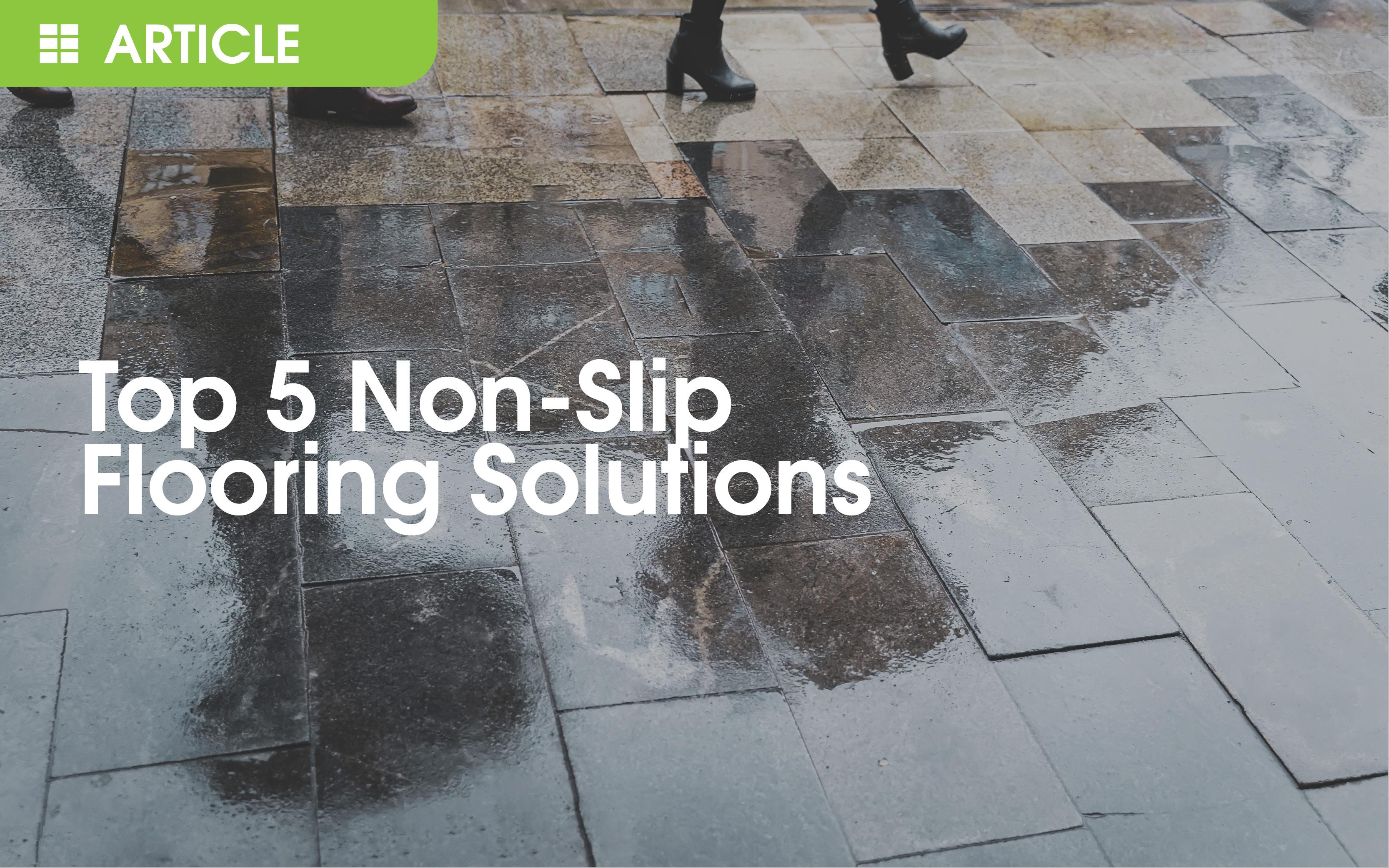 Top 5 Non-Slip flooring solutions
